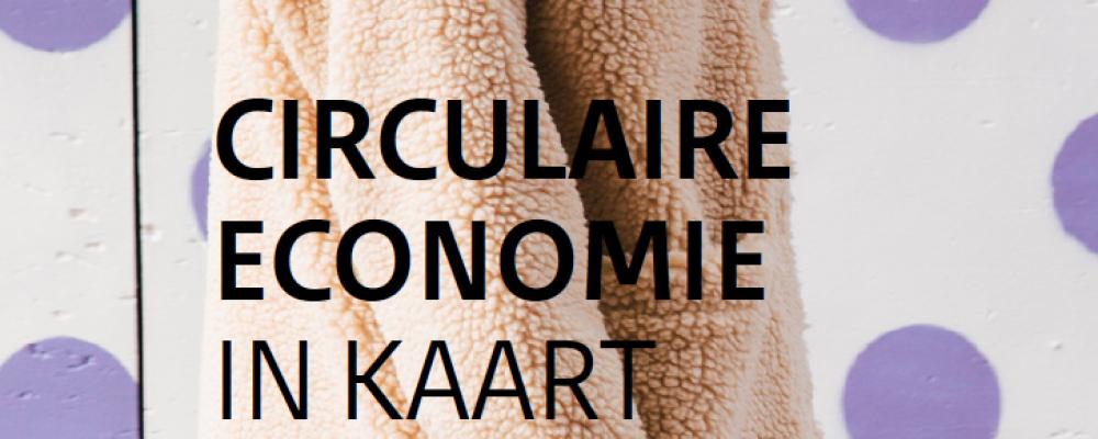 De Circulaire Economie in kaart